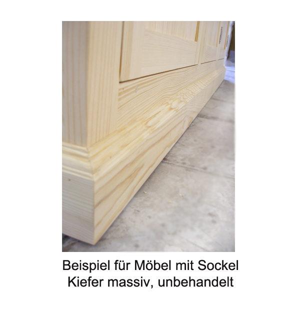 Möbel mit Sockel massiv Holz Kiefer unbehandelt
